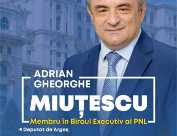 Președintele PNL Argeș, deputatul Adrian Miuțescu, candidează pentru Biroul Executiv al Partidului Național Liberal